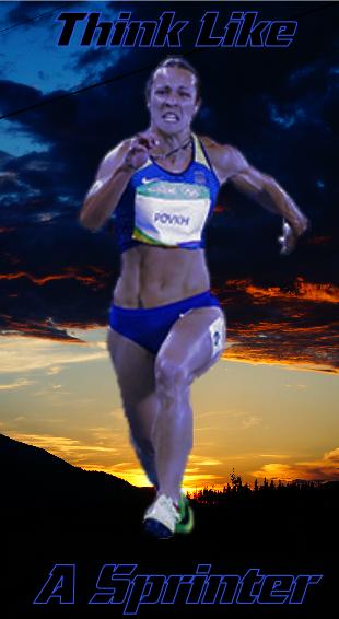 Think like a sprinter