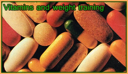 Vitamins and weight training