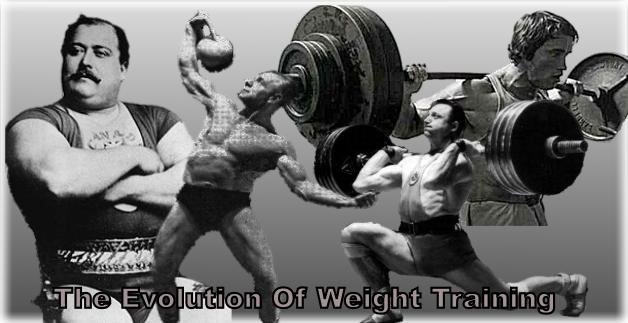 Evolution of Weight Training