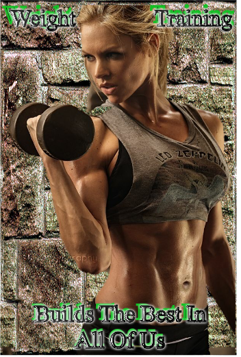 Weight training builds better bodies
