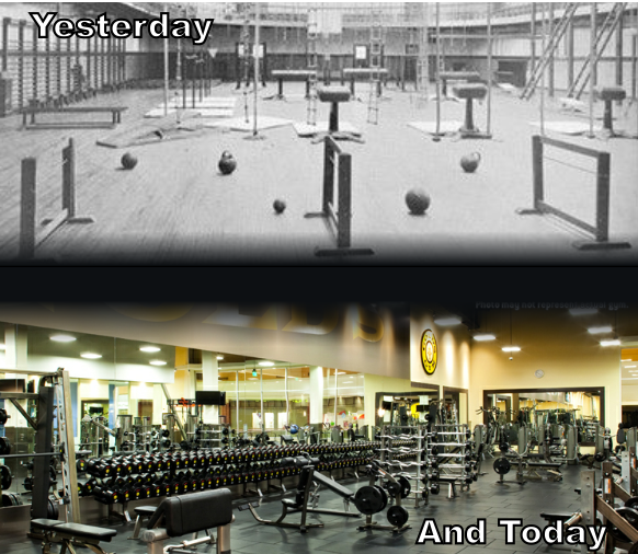 Gyms of yesterday and today
